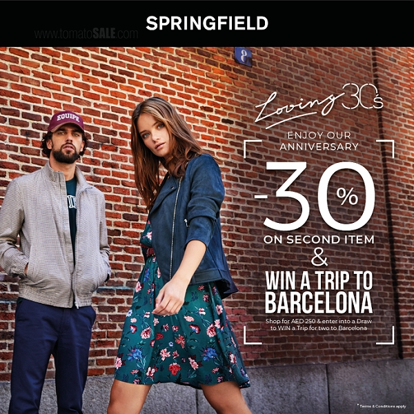 Springfield Celebrating 30th Anniversary by sending you to Barcelona! WIN a trip for two to Barcelona on purchase of AED 250!  That's not all Enjoy 30% off on second item & other exciting in-store offers. T&C apply.