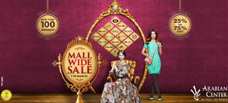 Arabian Center - Mall Wide Sale. 7-10 March. 25% to 75% Off*. More than 100 brands*. * T&C apply.