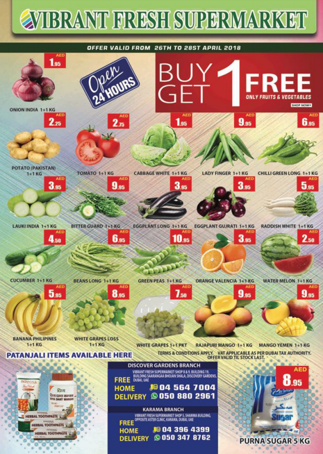 Vibrant Fresh Supermarket -  Buy One Get One free offer. Buy One Get One free only fruits and vegetables. Offer valid from 26th to 28th April 2018.