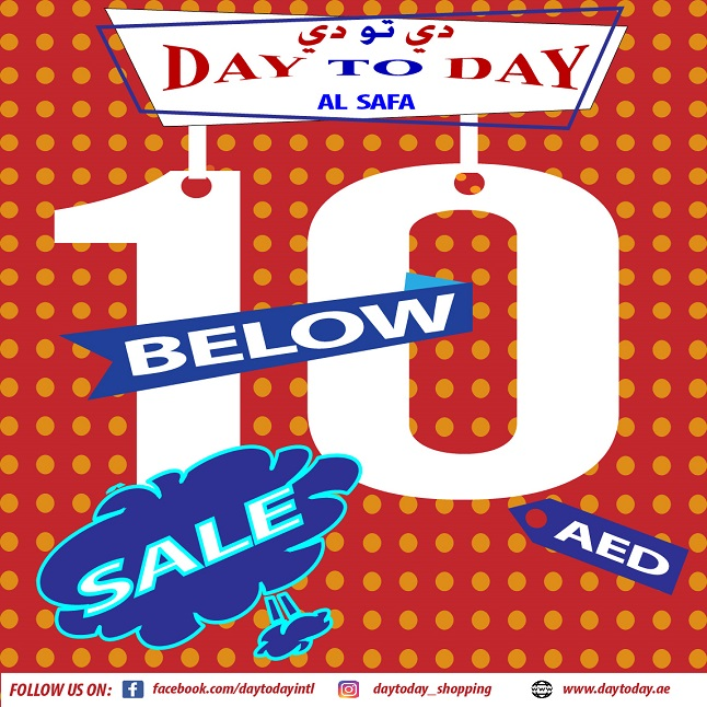 Day To Day - Starting 19 July until 28 July, 2018, our ALL ITEMS 1 TO 20 DIRHAMS branch in Sharjah, DAY TO DAY AL SAFA, will be giving out offers BELOW 10 DIRHAMS.