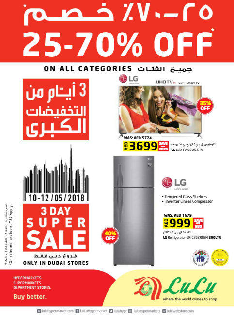 LuLu - 3 Day Super Sale.  25-70% Off* on all categories. Only in Dubai Stores. Offers valid from 10th to 12th May 2018 or until stock last. *On selected products, T&C apply.