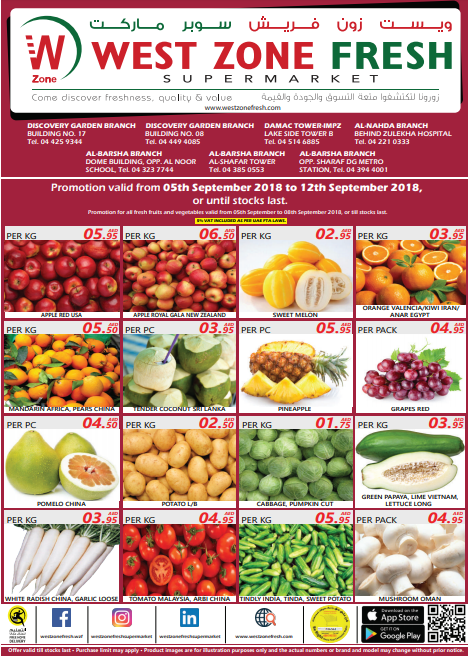 West Zone Fresh Supermarket Promotion. Promotion valid from 05th September 2018 to 12th September 2018, or until stocks last.  Promotion for all fresh fruits and vegetables valid from 05th September to 08th September 2018, or till stocks last.  Offer available branches - Discovery Garden, Al Barsha, IMPZ, Al Nahda