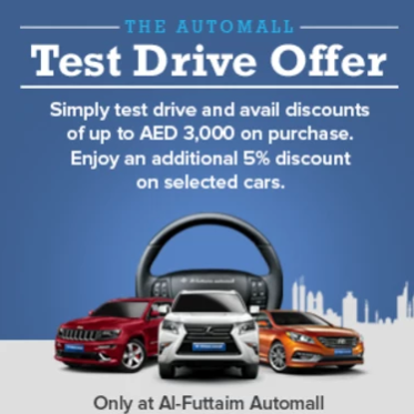 The Automall Test Drive Offer. Simply test drive & get discount up to AED 3000. Additional 5% off on selected cars. Offer valid until 28th February 2018 only.