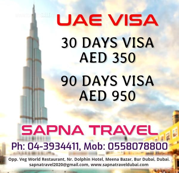 Sapna Travel - UAE VISA. 30 Days Visa AED 350 and 90 Days Visa AED 950.