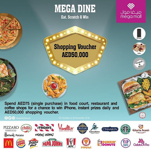 Mega Dine at Mega Mall.  Spend AED 75 (single purchase) in food court, restaurant and coffee shops for a chance to win iPhone, instant prizes daily and AED 50,000 shopping voucher.