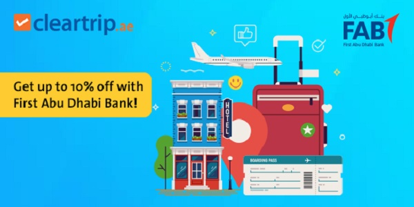 Book with your FAB credit card & save up to 10%. Planning your next getaway? Look no further, start planning your dream holiday now with this great offer! Use your First Abu Dhabi Bank credit card and book your flight, hotel or activity on Cleartrip.ae and save up