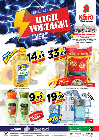 HIGH VOLTAGE DEALS. From 2018 Jul 12 to Jul 14. Offer available at Nesto Hypermarket, Jebel Ali, Dubai.