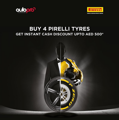 AutoPro - Buy 4 Pirelli tyres and get up to AED 500* instant cash discount. Promotion is valid until 31st December 2017. T&C apply