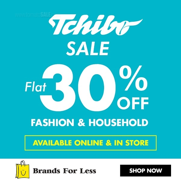 Tchibo SALE. Flat 30% OFF on all Fashion & Household. Available online and in-store.