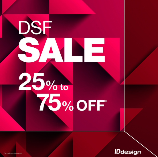 DSF SALE 25%to 75% off on all furniture & accessories in IDdesign Dubai showrooms.