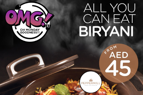 Peppermill Monday offer. Introducing Oh Monday Goodness @Peppermill! Indulge the foodie in you with the ALL YOU CAN EAT BIRYANI OFFER starting from AED45! T&C apply.