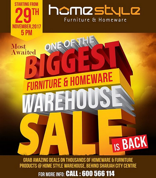 Home Style - One of the biggest furniture & homeware warehouse sale is back. Grab the amazing deals on thousands of homeware & furniture products @ Home Style warehouse behind Sharjah City Centre. Starting from 29th November, 2017 - 5:00pm.