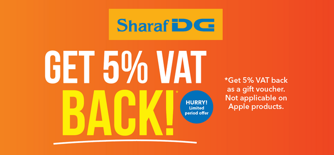 Sharaf DG - Get 5% VAT Back! Get 5% VAT back as a gift voucher valid till 28th February 2018. Not applicable on Apple products.
