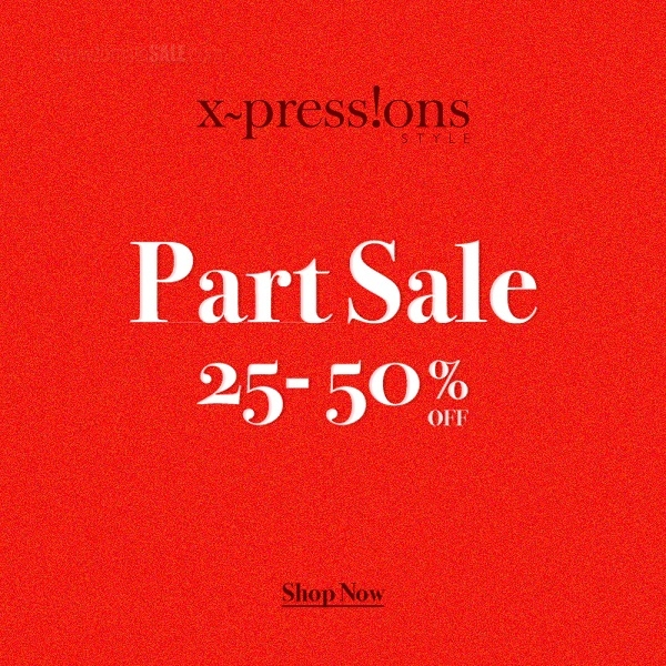 Part Sale 25% to 50% off on perfumes, cosmetics, accessories and a lot more at Xpressions Style outlets. Visit before 2nd February to avail the offers.